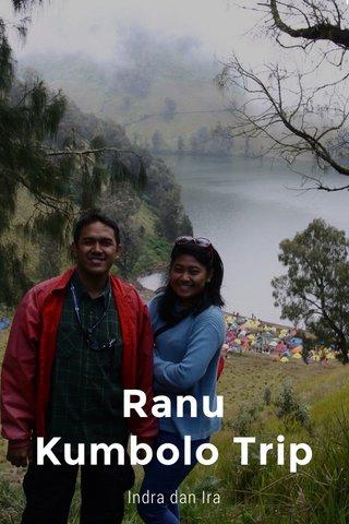Ranu Kumbolo Trip Indra dan Ira