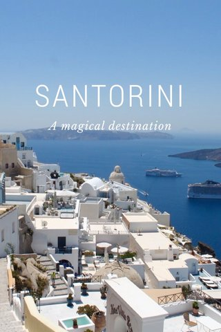 SANTORINI A magical destination