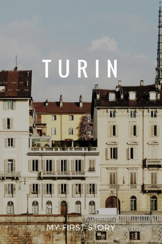 TURIN MY FIRST STORY