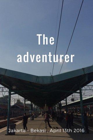 The adventurer Jakarta - Bekasi , April 13th 2016