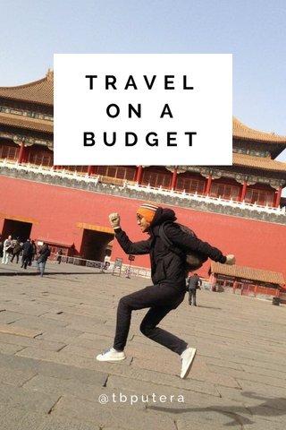 TRAVEL ON A BUDGET @tbputera