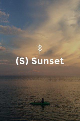 (S) Sunset