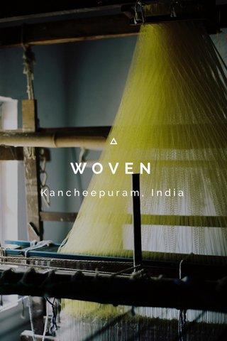 WOVEN Kancheepuram, India