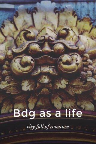 Bdg as a life city full of romance