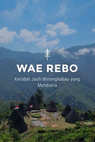 WAE REBO Kerabat Jauh Minangkabau yang Mendunia