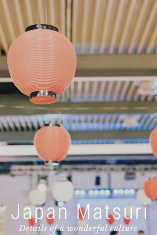 Japan Matsuri Details of a wonderful culture