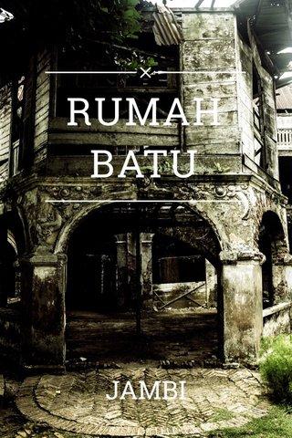 RUMAH BATU JAMBI
