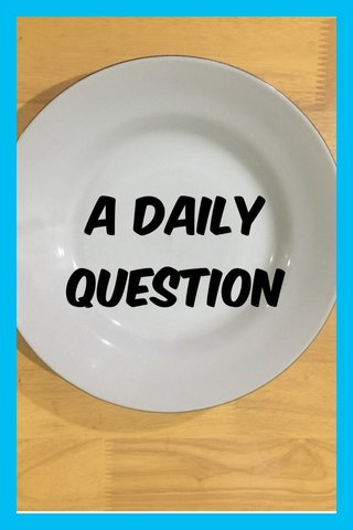 A daily question