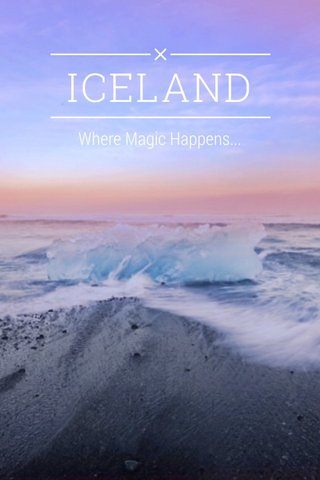 ICELAND Where Magic Happens...