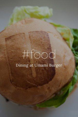 #food Dining at Umami Burger