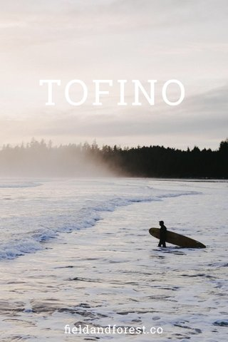 TOFINO fieldandforest.co