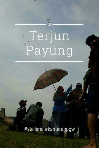 Terjun Payung #stellerid #kamerahpgw