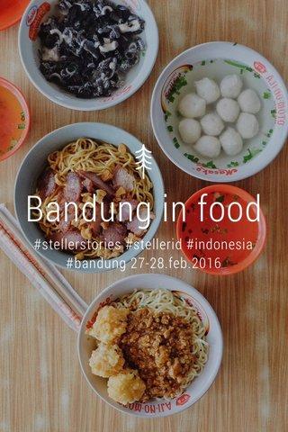 Bandung in food #stellerstories #stellerid #indonesia #bandung 27-28.feb.2016