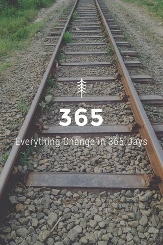 365 Everything Change in 365 Days