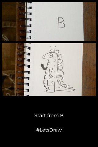 Start from B #LetsDraw