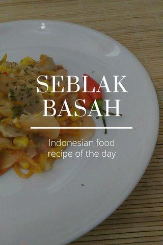 SEBLAK BASAH Indonesian food recipe of the day