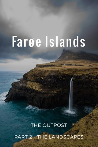 Farøe Islands THE OUTPOST PART 2 - THE LANDSCAPES
