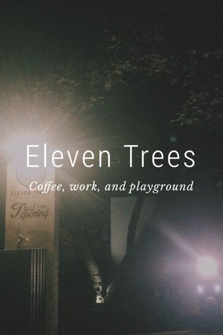 Eleven Trees Coffee, work, and playground