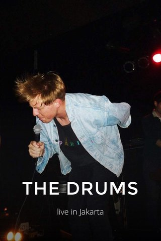 THE DRUMS live in Jakarta