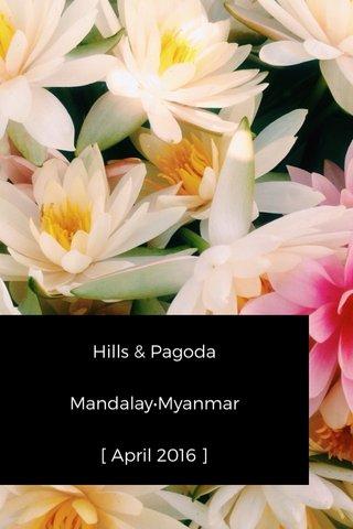 Hills & Pagoda Mandalay•Myanmar [ April 2016 ]