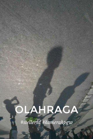 OLAHRAGA #stellerid #kamerahpgw