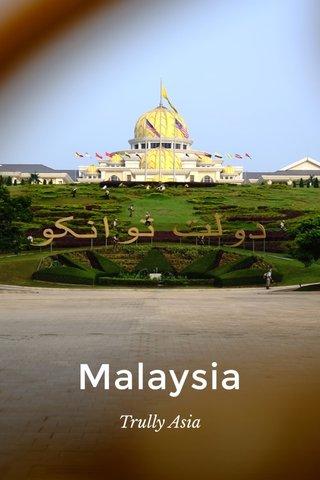 Malaysia Trully Asia