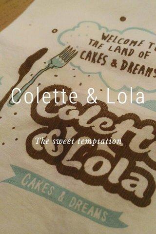 Colette & Lola The sweet temptation