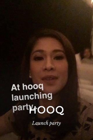 HOOQ Launch party