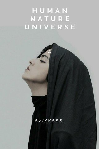 HUMAN NATURE UNIVERSE S///KSSS.