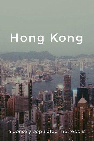 Hong Kong a densely populated metropolis