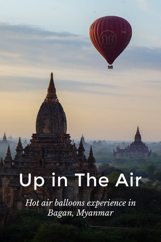Up in The Air Hot air balloons experience in Bagan, Myanmar