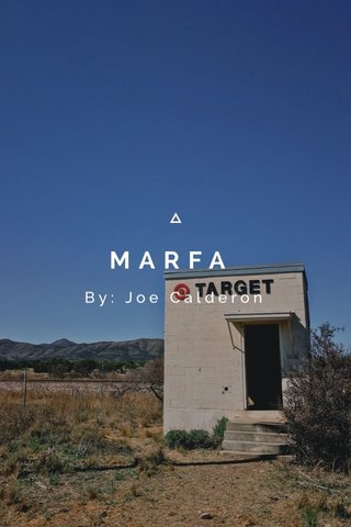 MARFA By: Joe Calderon