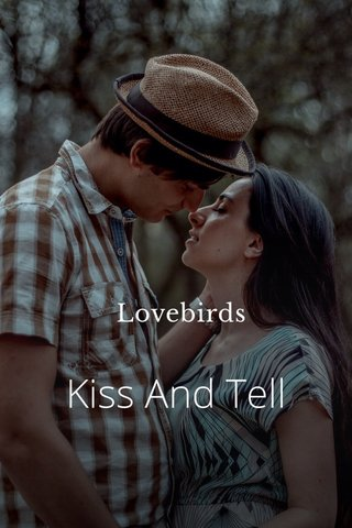 Lovebirds Kiss And Tell