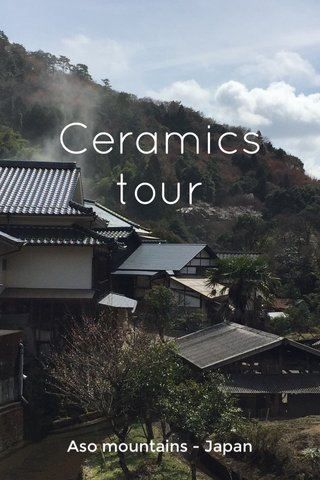 Ceramics tour Aso mountains - Japan
