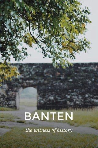 BANTEN the witness of history