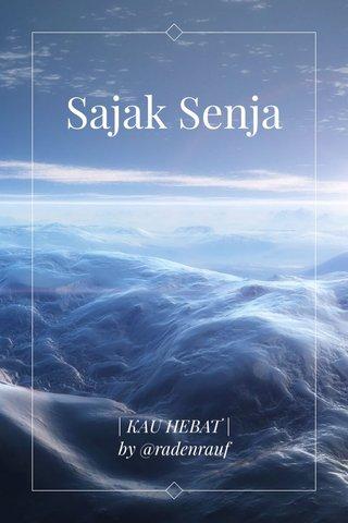 Sajak Senja | KAU HEBAT | by @radenrauf