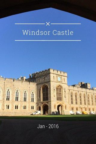 Windsor Castle Jan - 2016