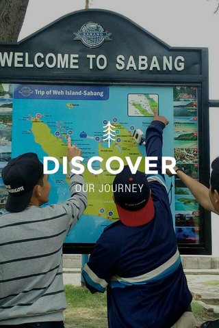 DISCOVER OUR JOURNEY