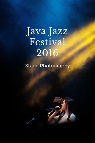 Java Jazz Festival 2016 Stage Photography