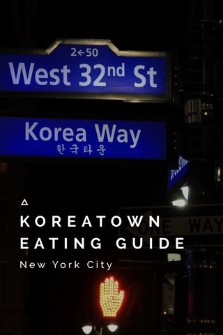 KOREATOWN EATING GUIDE New York City