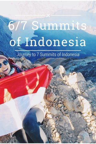 6/7 Summits of Indonesia Journey to 7 Summits of Indonesia
