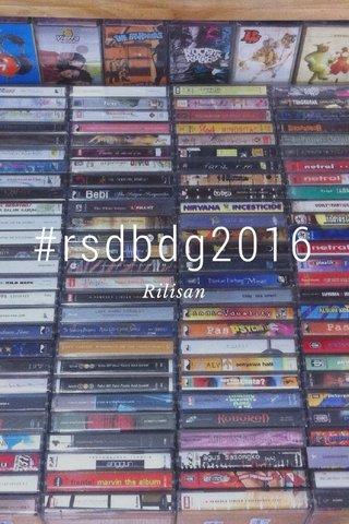 #rsdbdg2016 Rilisan