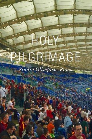 HOLY PILGRIMAGE Stadio Olimpico, Roma