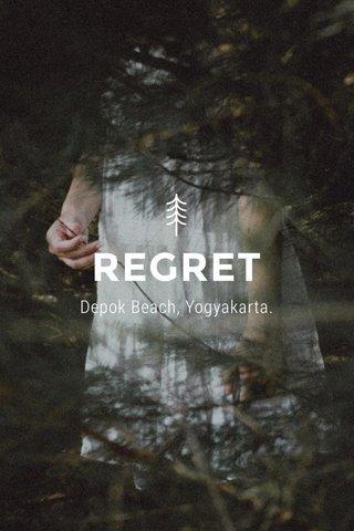 REGRET Depok Beach, Yogyakarta.
