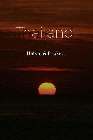 Thailand Hatyai & Phuket