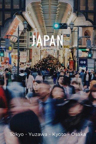 JAPAN Tokyo - Yuzawa - Kyoto - Osaka