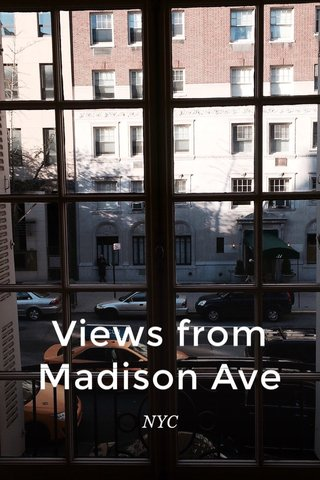 Views from Madison Ave NYC