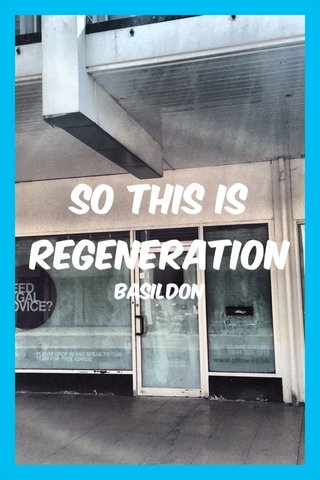 So this is regeneration Basildon