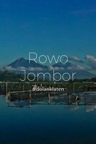 Rowo Jombor #dolanklaten