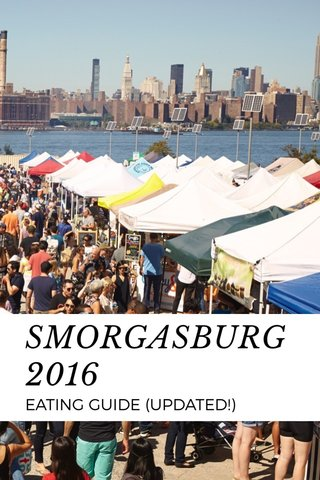SMORGASBURG 2016 EATING GUIDE (UPDATED!)
